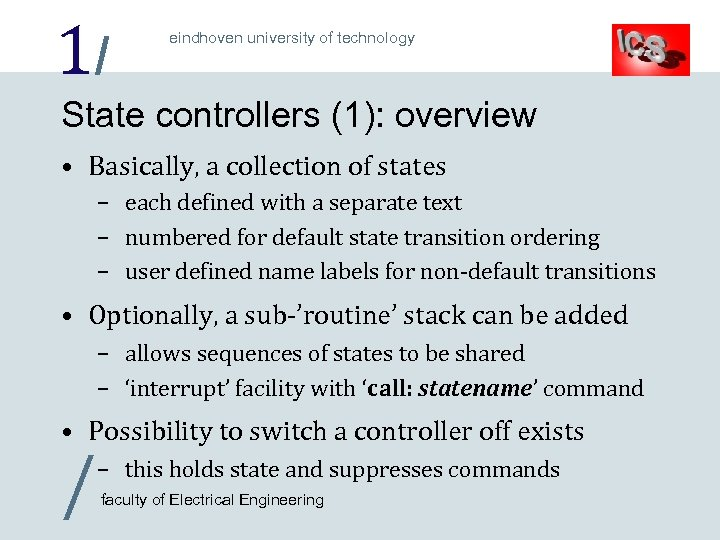 1/ eindhoven university of technology State controllers (1): overview • Basically, a collection of