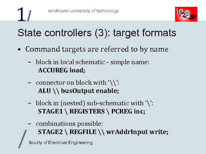 1/ eindhoven university of technology State controllers (3): target formats • Command targets are