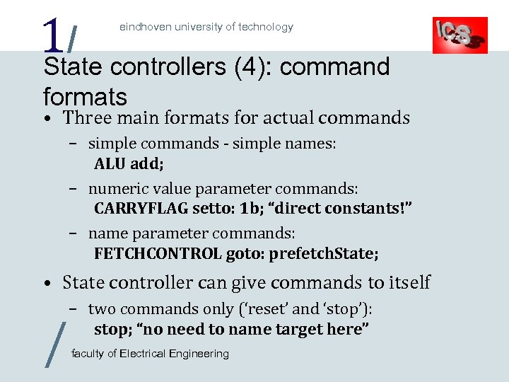 1/ controllers (4): command State eindhoven university of technology formats • Three main formats
