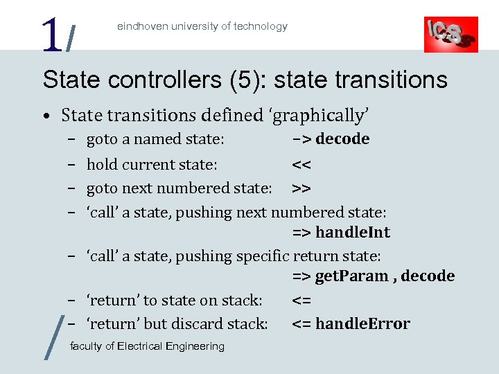 1/ eindhoven university of technology State controllers (5): state transitions • State transitions defined
