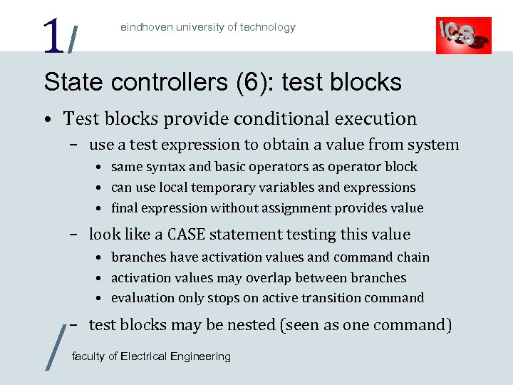 1/ eindhoven university of technology State controllers (6): test blocks • Test blocks provide