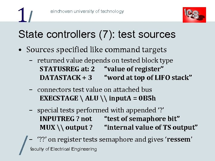 1/ eindhoven university of technology State controllers (7): test sources • Sources specified like