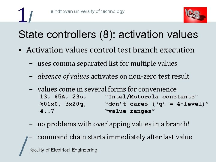 1/ eindhoven university of technology State controllers (8): activation values • Activation values control