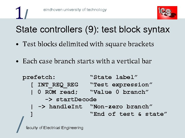 1/ eindhoven university of technology State controllers (9): test block syntax • Test blocks