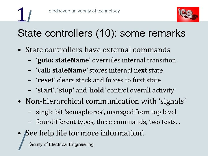 1/ eindhoven university of technology State controllers (10): some remarks • State controllers have