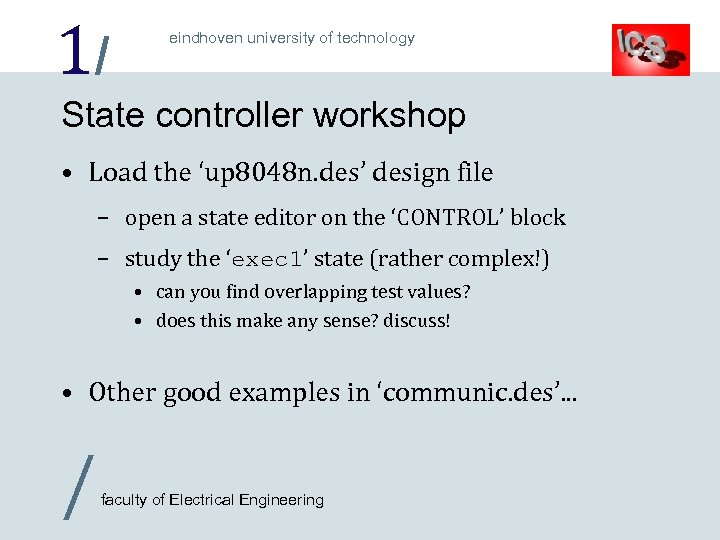 1/ eindhoven university of technology State controller workshop • Load the 'up 8048 n.