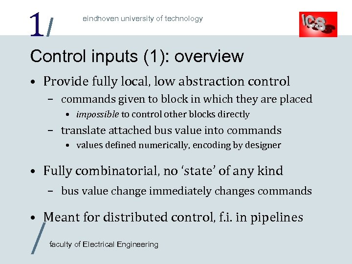 1/ eindhoven university of technology Control inputs (1): overview • Provide fully local, low