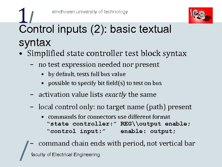 1/ inputs (2): basic textual Control eindhoven university of technology syntax • Simplified state