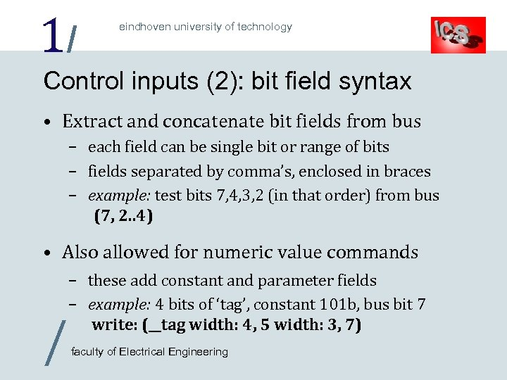1/ eindhoven university of technology Control inputs (2): bit field syntax • Extract and