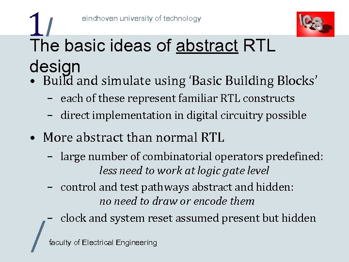 1/ basic ideas of abstract RTL The eindhoven university of technology design • Build