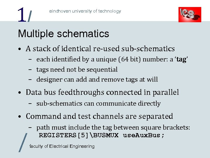1/ eindhoven university of technology Multiple schematics • A stack of identical re-used sub-schematics