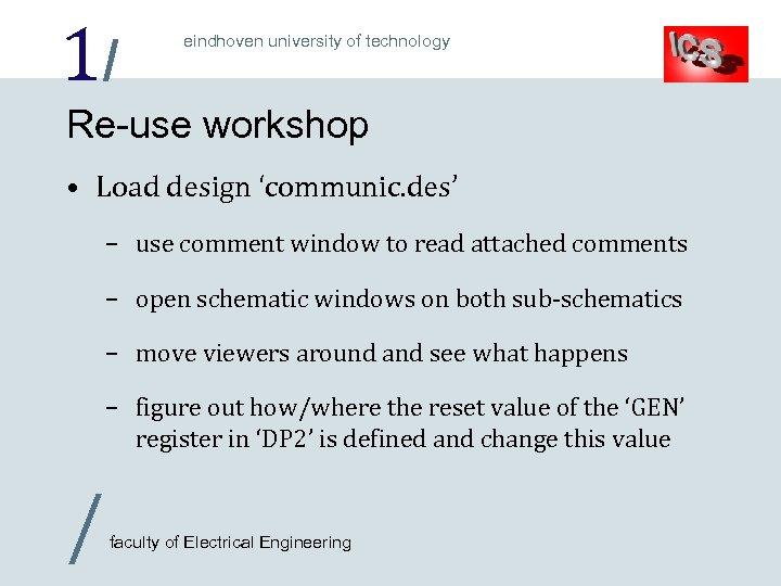 1/ eindhoven university of technology Re-use workshop • Load design 'communic. des' – use