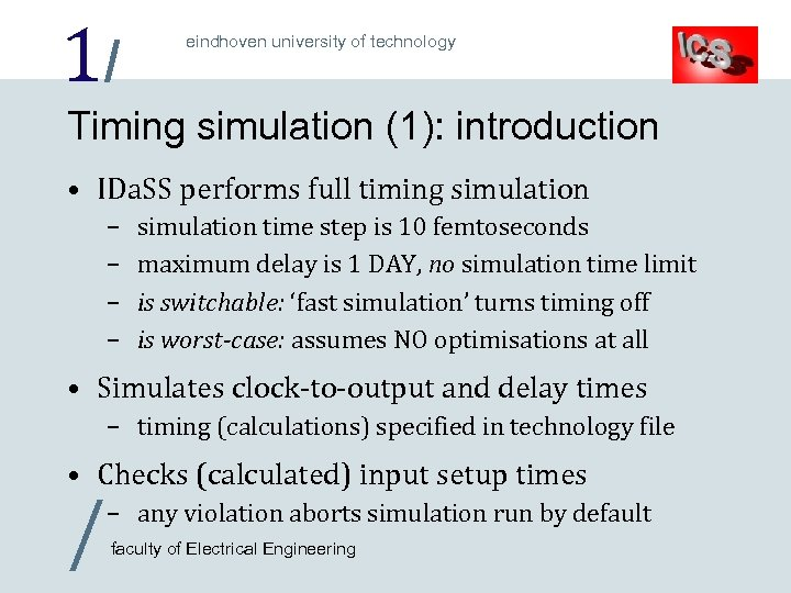 1/ eindhoven university of technology Timing simulation (1): introduction • IDa. SS performs full