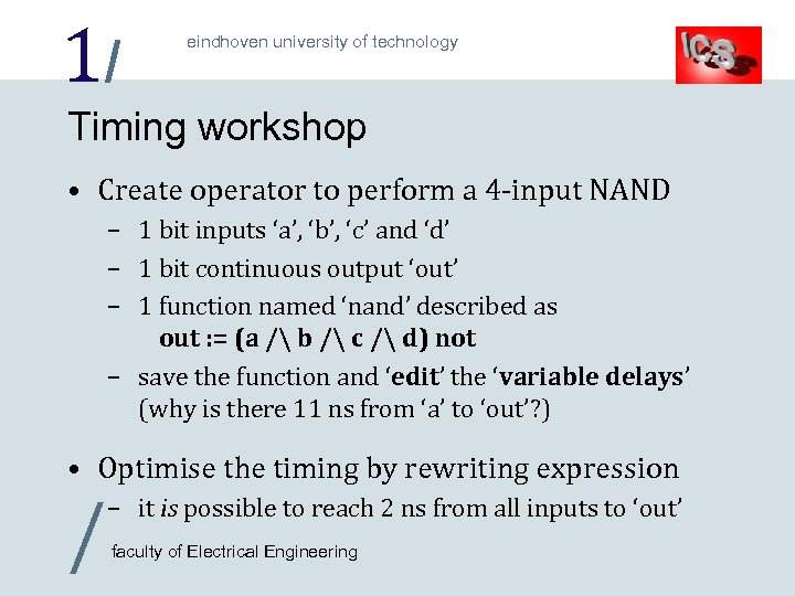 1/ eindhoven university of technology Timing workshop • Create operator to perform a 4