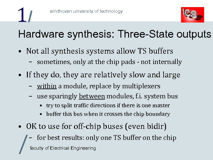 1/ eindhoven university of technology Hardware synthesis: Three-State outputs • Not all synthesis systems