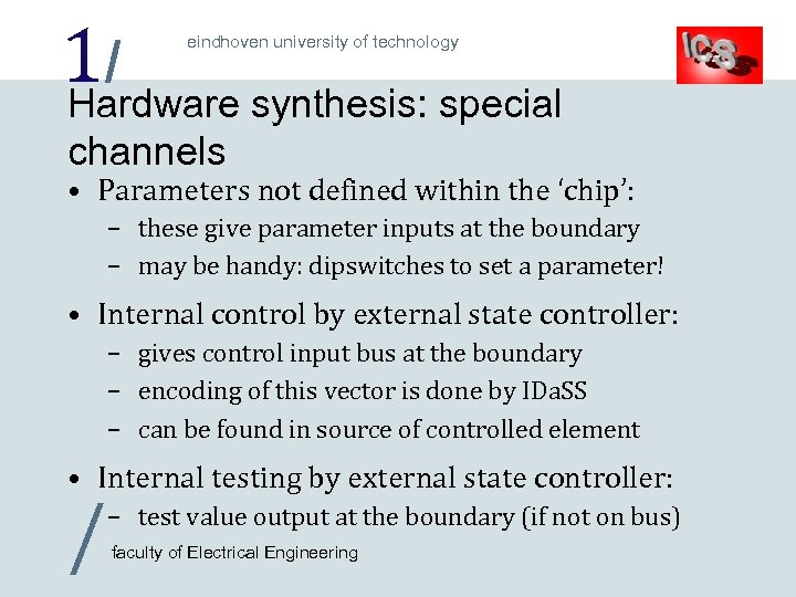 1/ Hardware synthesis: special eindhoven university of technology channels • Parameters not defined within