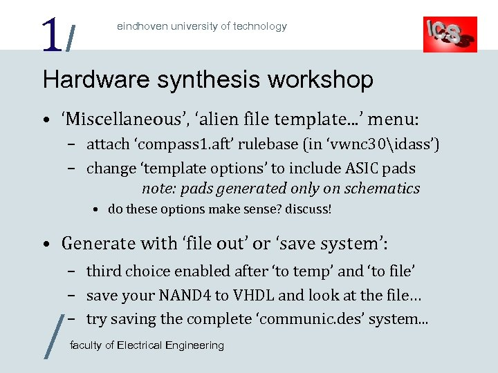 1/ eindhoven university of technology Hardware synthesis workshop • 'Miscellaneous', 'alien file template. .
