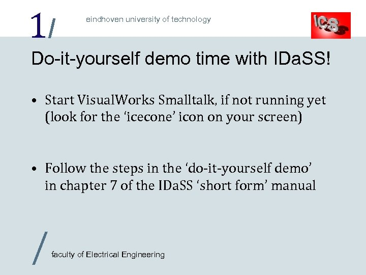 1/ eindhoven university of technology Do-it-yourself demo time with IDa. SS! • Start Visual.