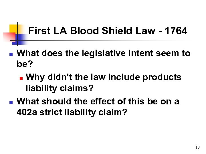 First LA Blood Shield Law - 1764 n n What does the legislative intent