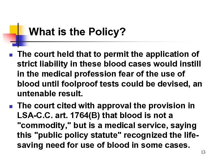 What is the Policy? n n The court held that to permit the application