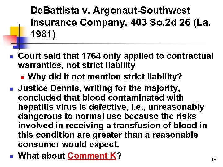 De. Battista v. Argonaut-Southwest Insurance Company, 403 So. 2 d 26 (La. 1981) n