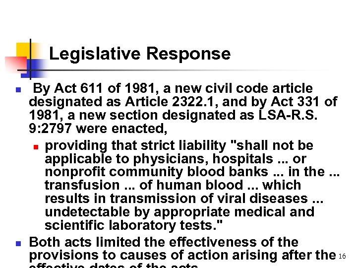 Legislative Response n n By Act 611 of 1981, a new civil code article