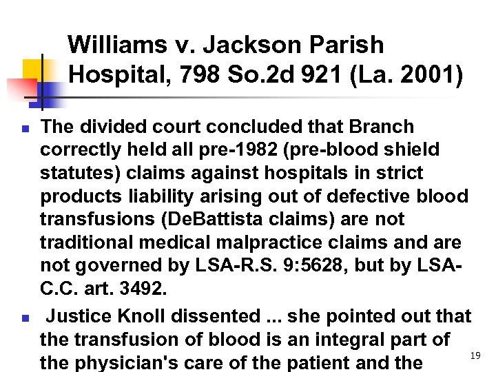 Williams v. Jackson Parish Hospital, 798 So. 2 d 921 (La. 2001) n n