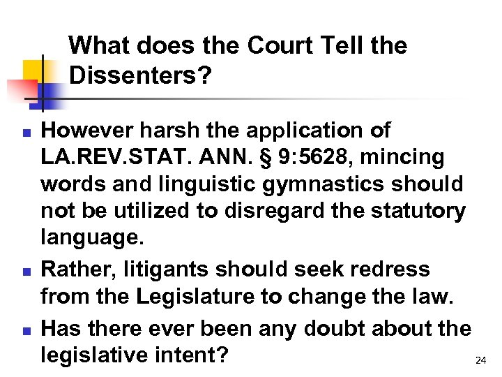 What does the Court Tell the Dissenters? n n n However harsh the application