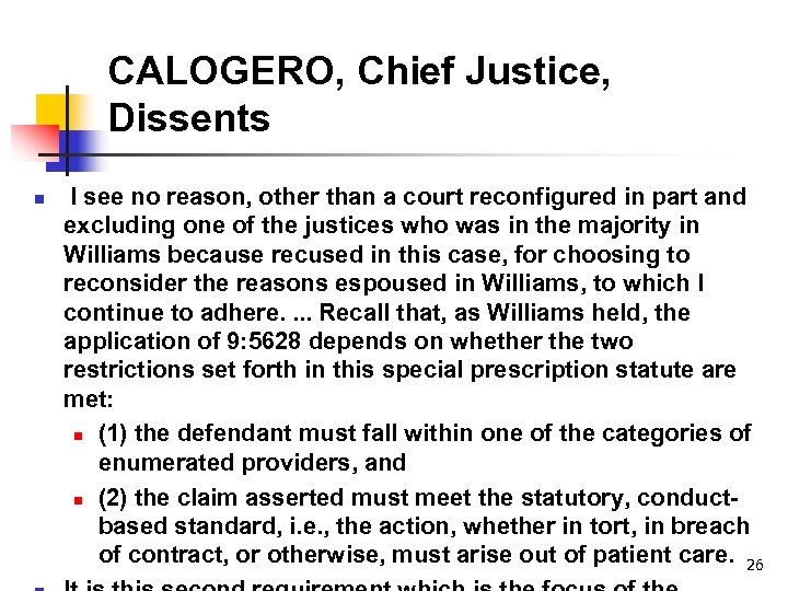 CALOGERO, Chief Justice, Dissents n I see no reason, other than a court reconfigured