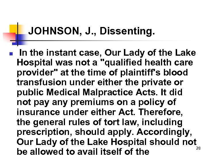 JOHNSON, J. , Dissenting. n In the instant case, Our Lady of the Lake