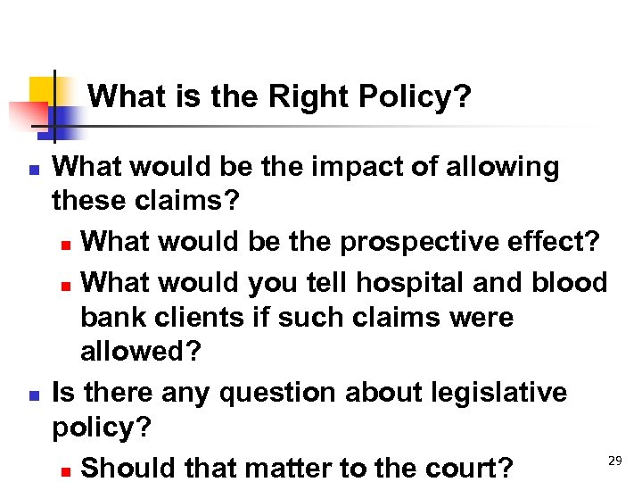What is the Right Policy? n n What would be the impact of allowing