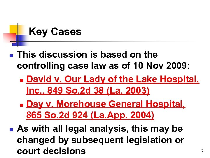 Key Cases n n This discussion is based on the controlling case law as