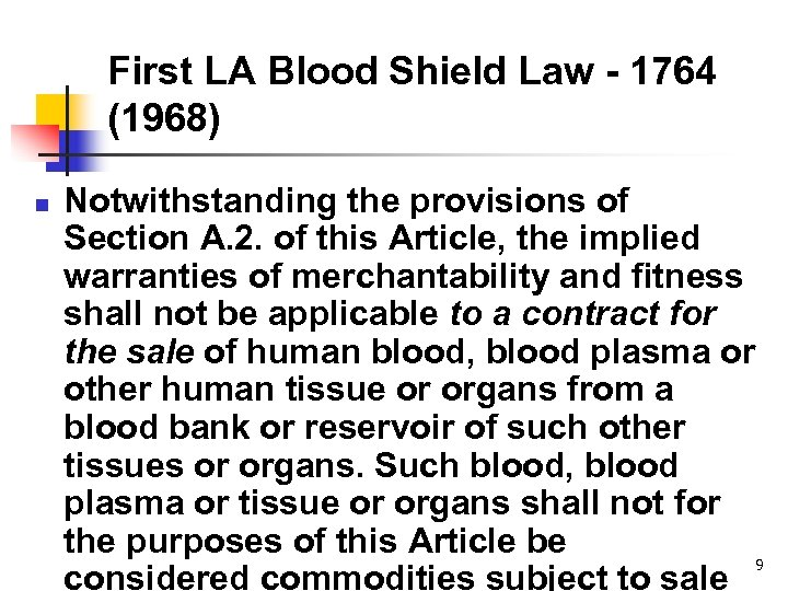 First LA Blood Shield Law - 1764 (1968) n Notwithstanding the provisions of Section