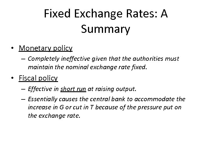 the fiscal mismanagement and fixed exchange Or fixed exchange rates were drawn in the classic paper by mundell (1963) with fixed rates, fiscal policy moves output but monetary policy does not, and vice versa under flexible rates.