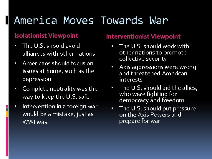 America Moves Towards War Isolationist Viewpoint • The U. S. should avoid alliances with