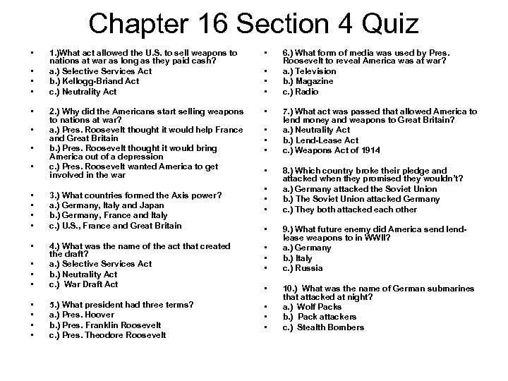 Chapter 16 Section 4 Quiz • • 1. )What act allowed the U. S.