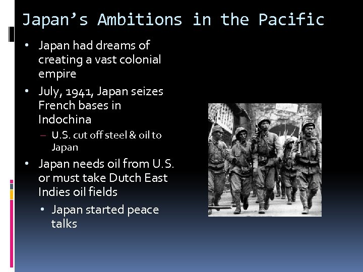 Japan's Ambitions in the Pacific • Japan had dreams of creating a vast colonial