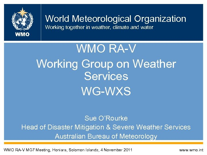 World Meteorological Organization Working together in weather, climate and water WMO RA-V Working Group