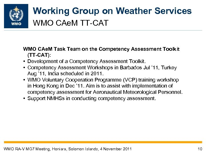 Working Group on Weather Services WMO CAe. M TT-CAT WMO CAe. M Task Team