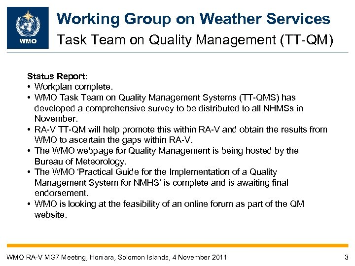 Working Group on Weather Services WMO Task Team on Quality Management (TT-QM) Status Report: