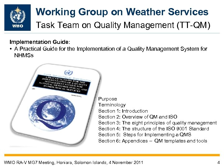 Working Group on Weather Services WMO Task Team on Quality Management (TT-QM) Implementation Guide: