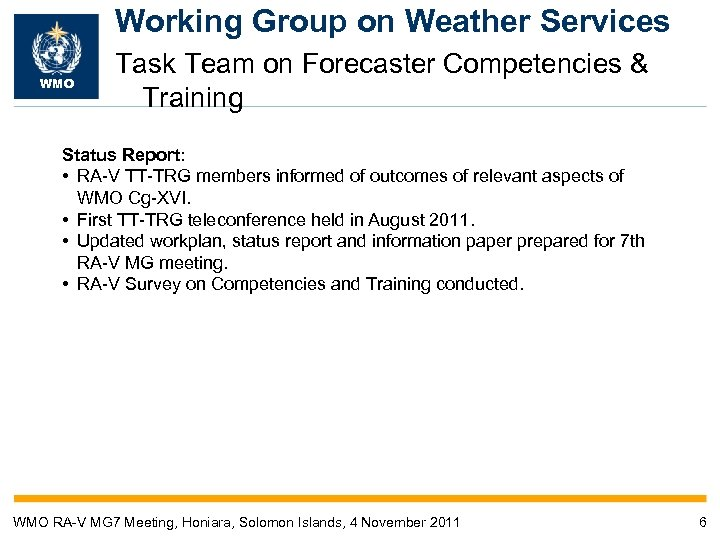 Working Group on Weather Services WMO Task Team on Forecaster Competencies & Training Status