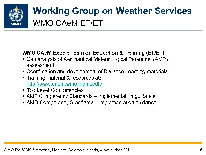 Working Group on Weather Services WMO CAe. M ET/ET WMO CAe. M Expert Team