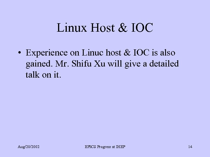 Linux Host & IOC • Experience on Linuc host & IOC is also gained.