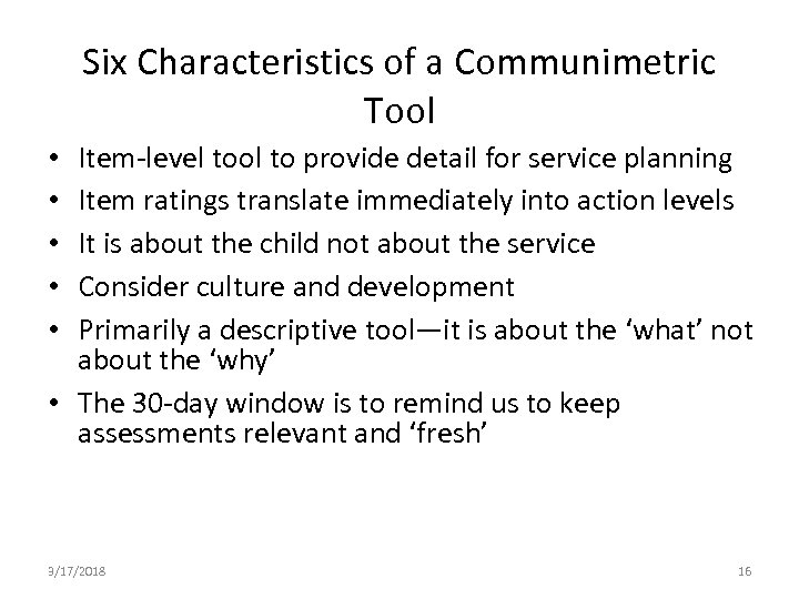 Six Characteristics of a Communimetric Tool Item-level tool to provide detail for service planning