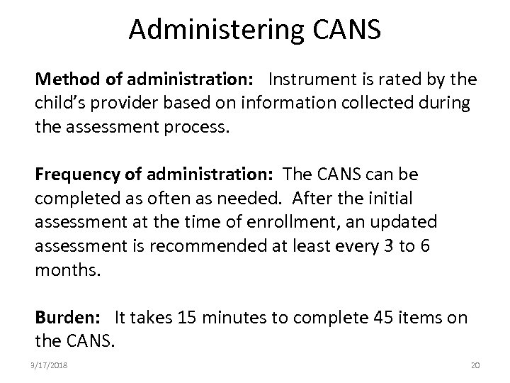 Administering CANS Method of administration: Instrument is rated by the child's provider based on