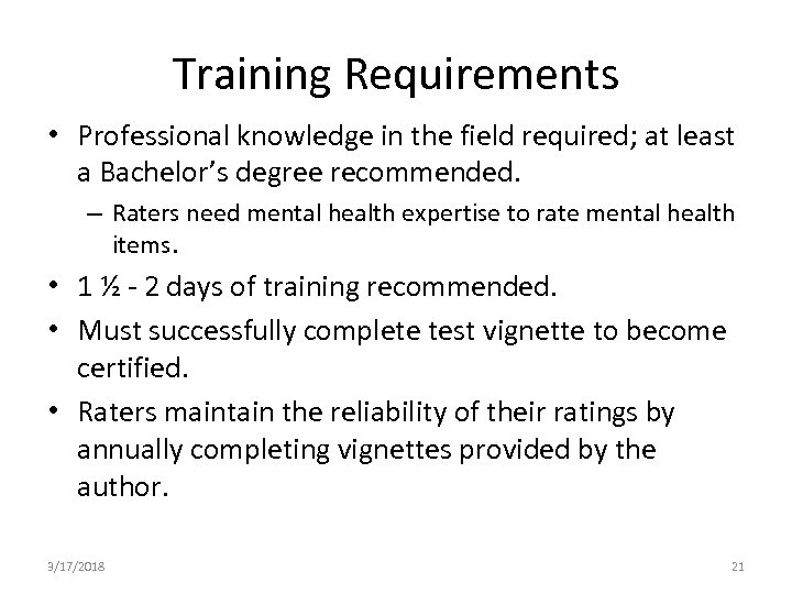 Training Requirements • Professional knowledge in the field required; at least a Bachelor's degree