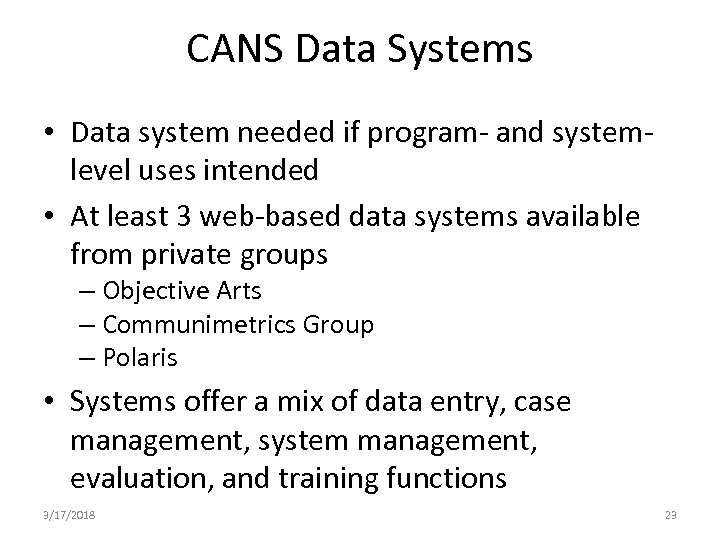 CANS Data Systems • Data system needed if program- and systemlevel uses intended •