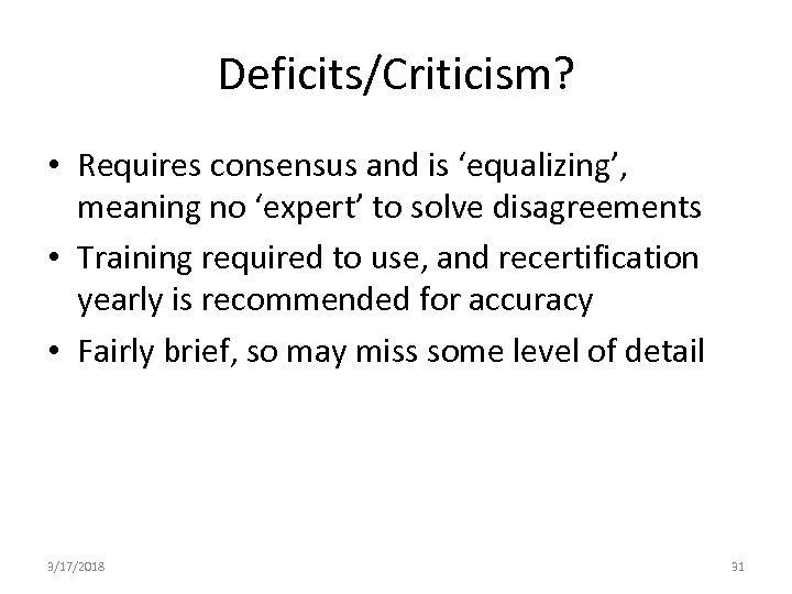 Deficits/Criticism? • Requires consensus and is 'equalizing', meaning no 'expert' to solve disagreements •