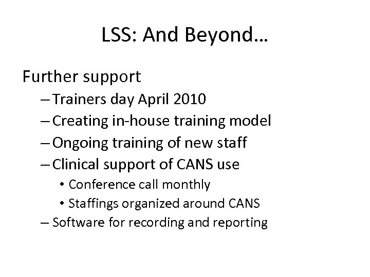 LSS: And Beyond… Further support – Trainers day April 2010 – Creating in-house training